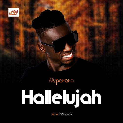 "Akpororo - ""Hallelujah"" « tooXclusive"