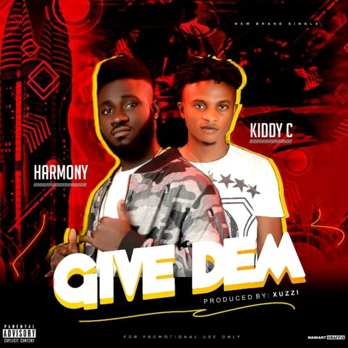 "Harmony - ""Give Dem"" ft. Kiddy C"