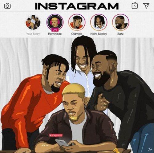 "[Lyrics] Reminisce  ""Instagram"" ft. Olamide, Naira Marley, Sarz"