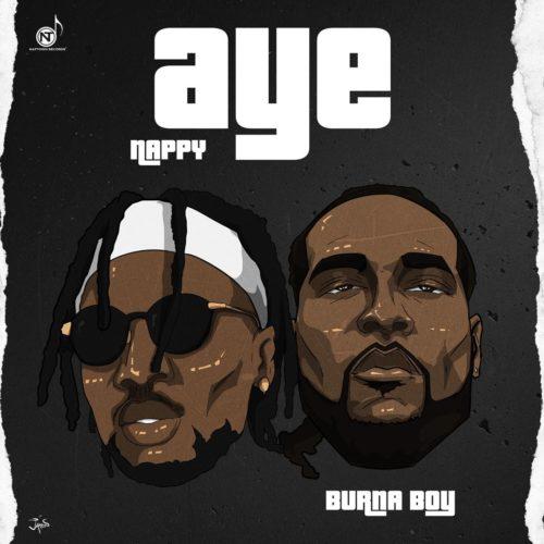 """Nappy - """"AYE"""" ft. Burna Boy"""