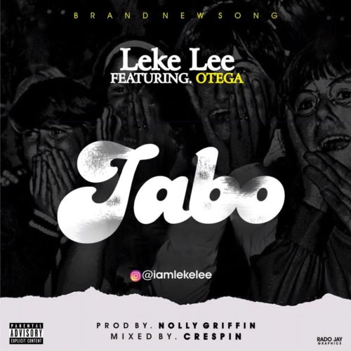 "Leke Lee - ""Jabo"" ft. Otega"