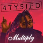 "4ty5ied – ""Multiply"""