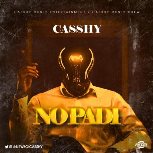 Casshy - No Padi