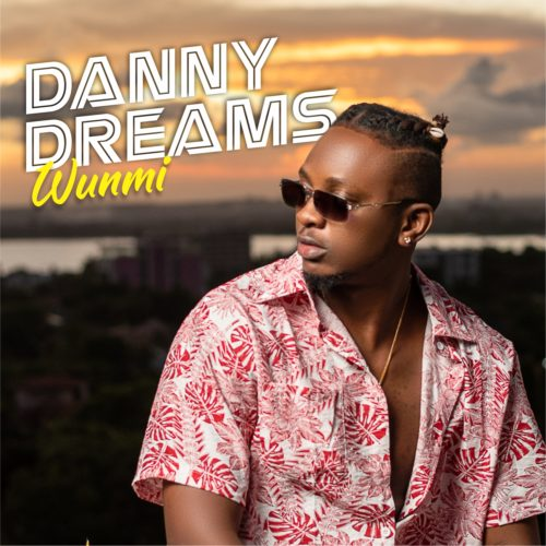 "Danny Dreams - ""Wunmi"" « tooXclusive"