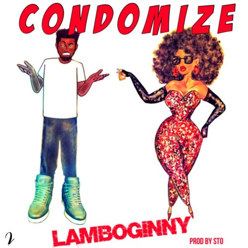 "Lamboginny - ""Condomize"" (Prod. by STO)"