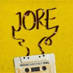 """[Lyrics] Adekunle Gold – """"Jore"""" ft. Kizz Daniel"""