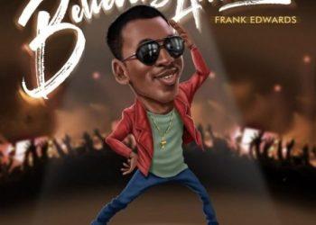 "[Audio + Video] Frank Edwards  ""Holy"" (Believers Anthem) « tooXclusive"