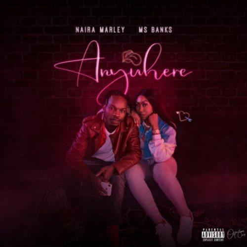 """Naira Marley - """"Anywhere"""" ft. Ms Banks"""