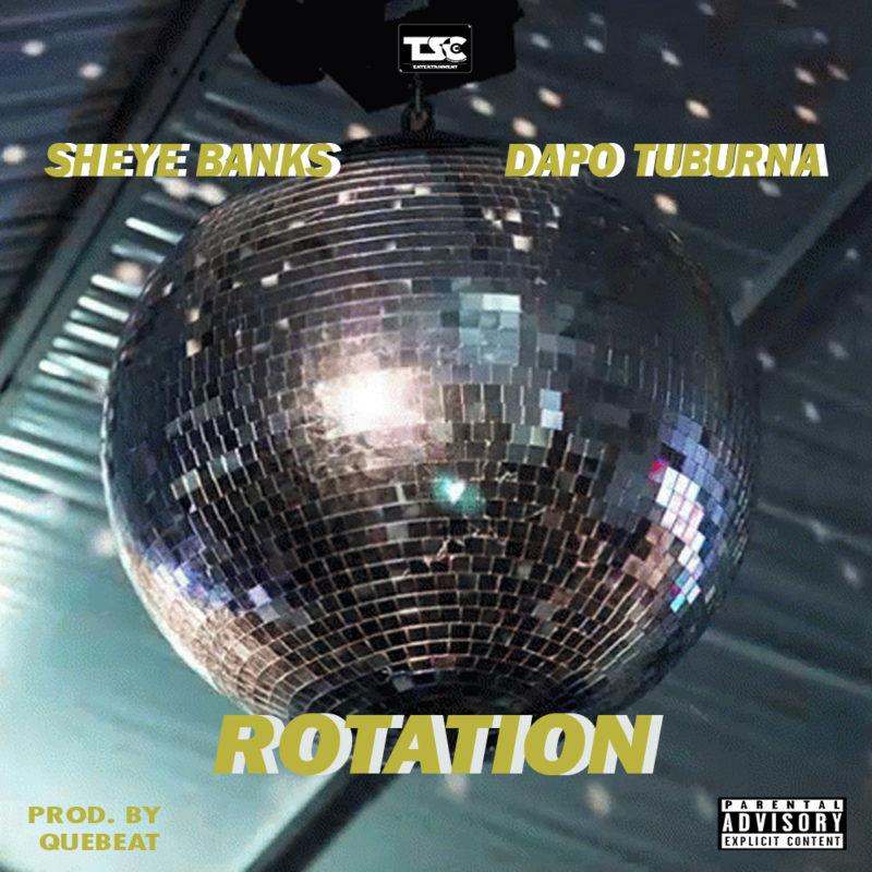 [Music] Sheye Banks- Rotation ft. Dapo Tuburna « tooXclusive