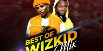"DJ Maff - ""Best Of Wizkid Mixtape"" « tooXclusive"