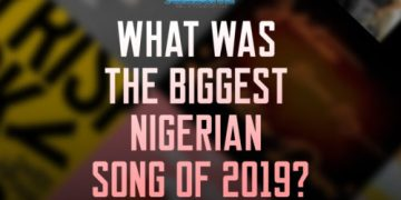What Was The Biggest Nigerian Song Of 2019? || Viewers Choice « tooXclusive