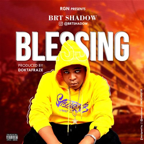 "BRT Shadow – ""Blessings"" (Prod. By Doktafraze)"