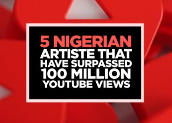 5 Nigerian Artiste With Over 100Million Views On YouTube « tooXclusive
