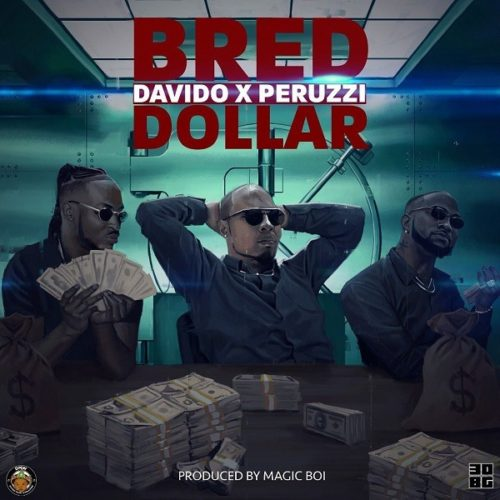 "Download music: B-Red ft. Davido x Peruzzi – ""Dollar"""