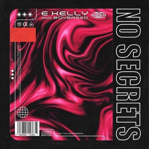 """E Kelly - """"No Secrets"""" ft. Boybreed"""