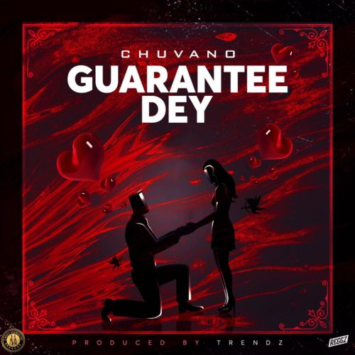 "Chuvano - ""Guarantee Dey"" « tooXclusive"