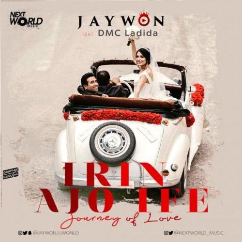 "Jaywon – ""Irin Ajo Ife"" (Journey Of Love) ft. DMC Ladida"