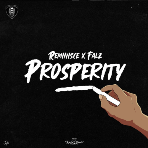"Download music: Reminisce x Falz – ""Prosperity"""