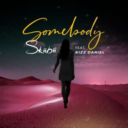 "Download music: Skiibii ft. Kizz Daniel  – ""Somebody"" (Prod. By Young Jonn)"