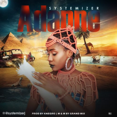 Systemizer - Adanne (Prod. By Knegro)