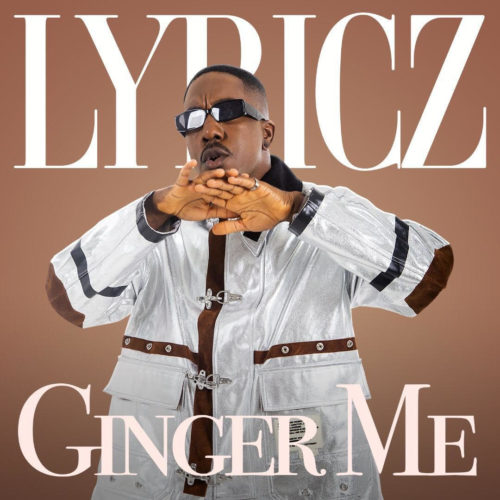 Lyricz - Ginger Me