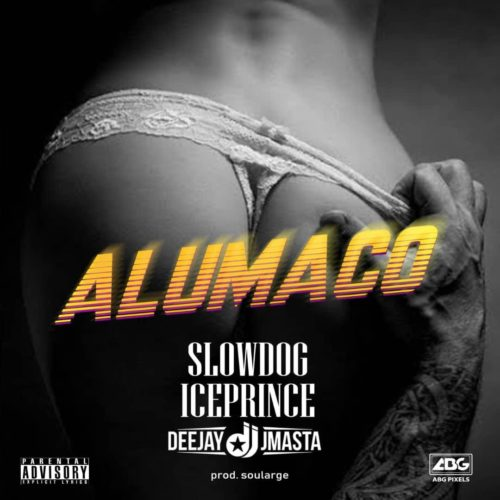 "Download music: Slowdog ft. Ice Prince x Deejay J Masta – ""Alumaco"""