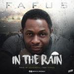 "Fafus – ""In The Rain"" (Prod. SongSmith)"