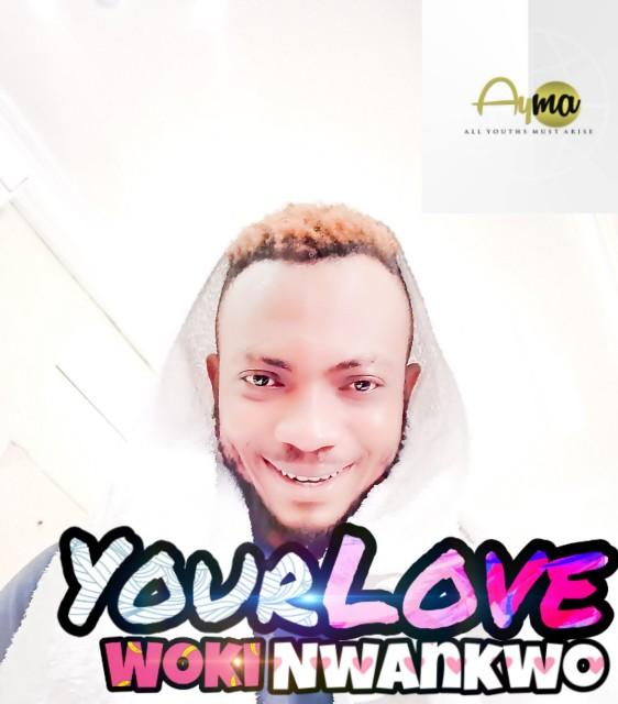 """Woki Nwankwo- """"Your Love"""" « tooXclusive"""