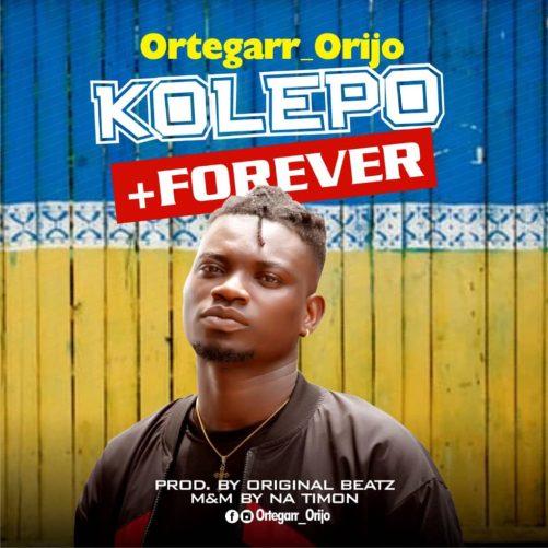 "Ortegarr Orijo - ""Kolepo"" + ""Forever"" (Prod. Original Beatz)"