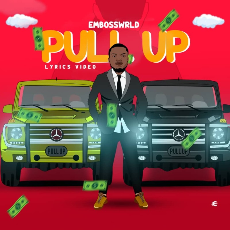 "[Lyrics Video] EmbossWrld – ""Pull Up"""