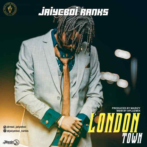 Jaiyeboi - London Town