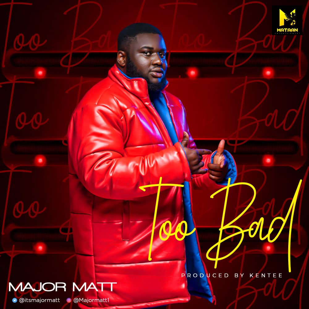 "Major Matt - ""Too Bad"" « tooXclusive"