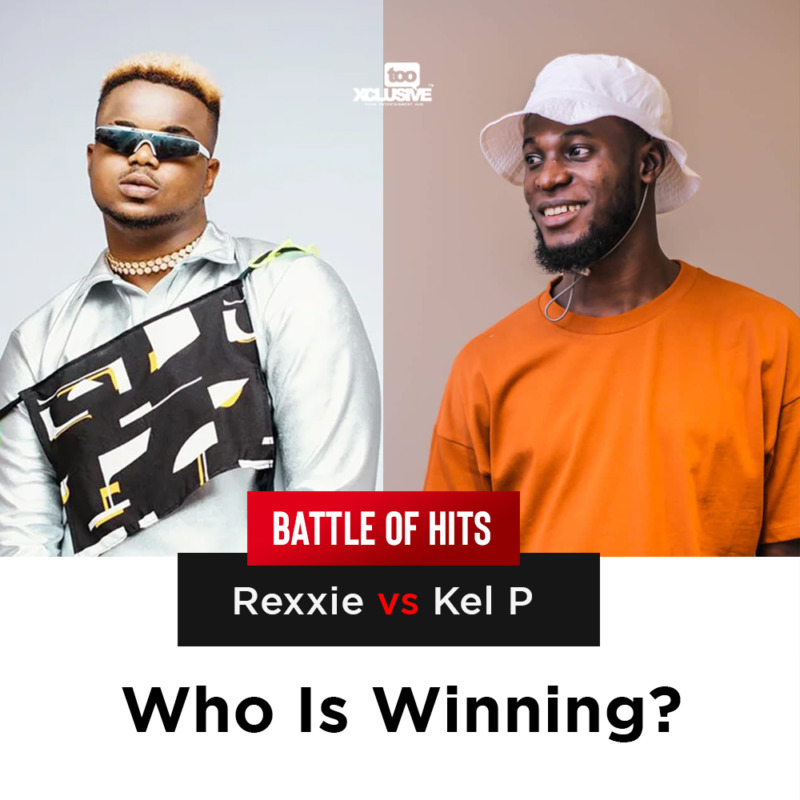 "Battle Of Hits: ""Rexxie"" Vs ""Kel P"".... Who Is Profitable? « tooXclusive"