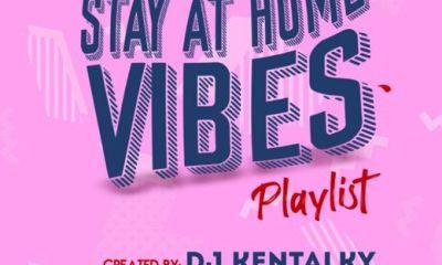 "DJ Kentalky – ""Stay At Home Vibes Playlist"" (Afrobeat)"