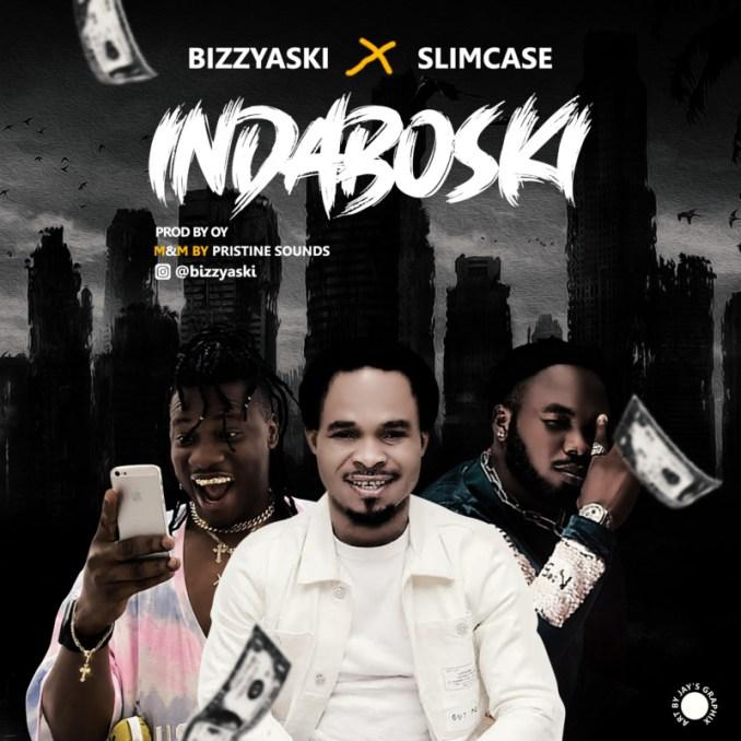 "Bizzyaski x Slimcase - ""Indaboski"""