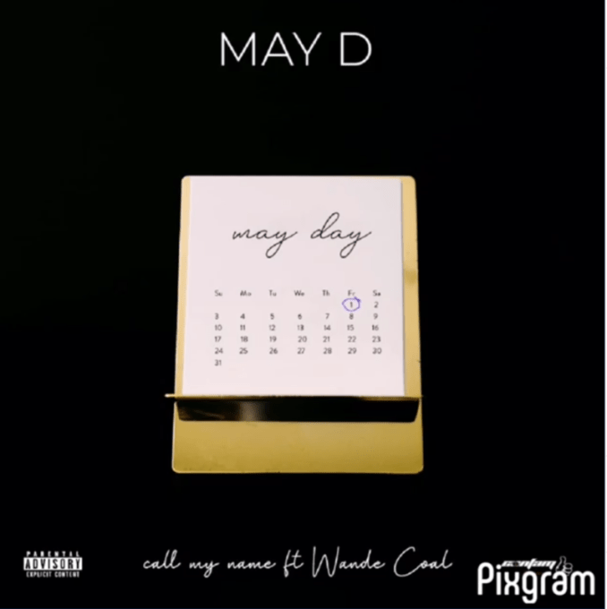"May D – ""Call My Name"" ft. Wande Coal"