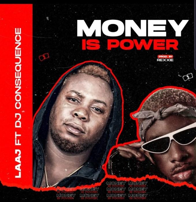 "LAAJ - ""Money Is Power"" ft. DJ Consequences"
