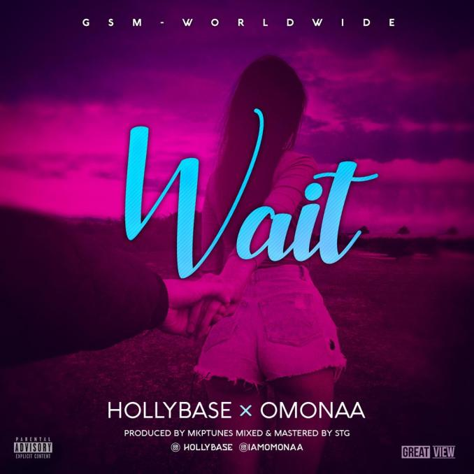 "HollyBase x Omonaa – ""Wait"""