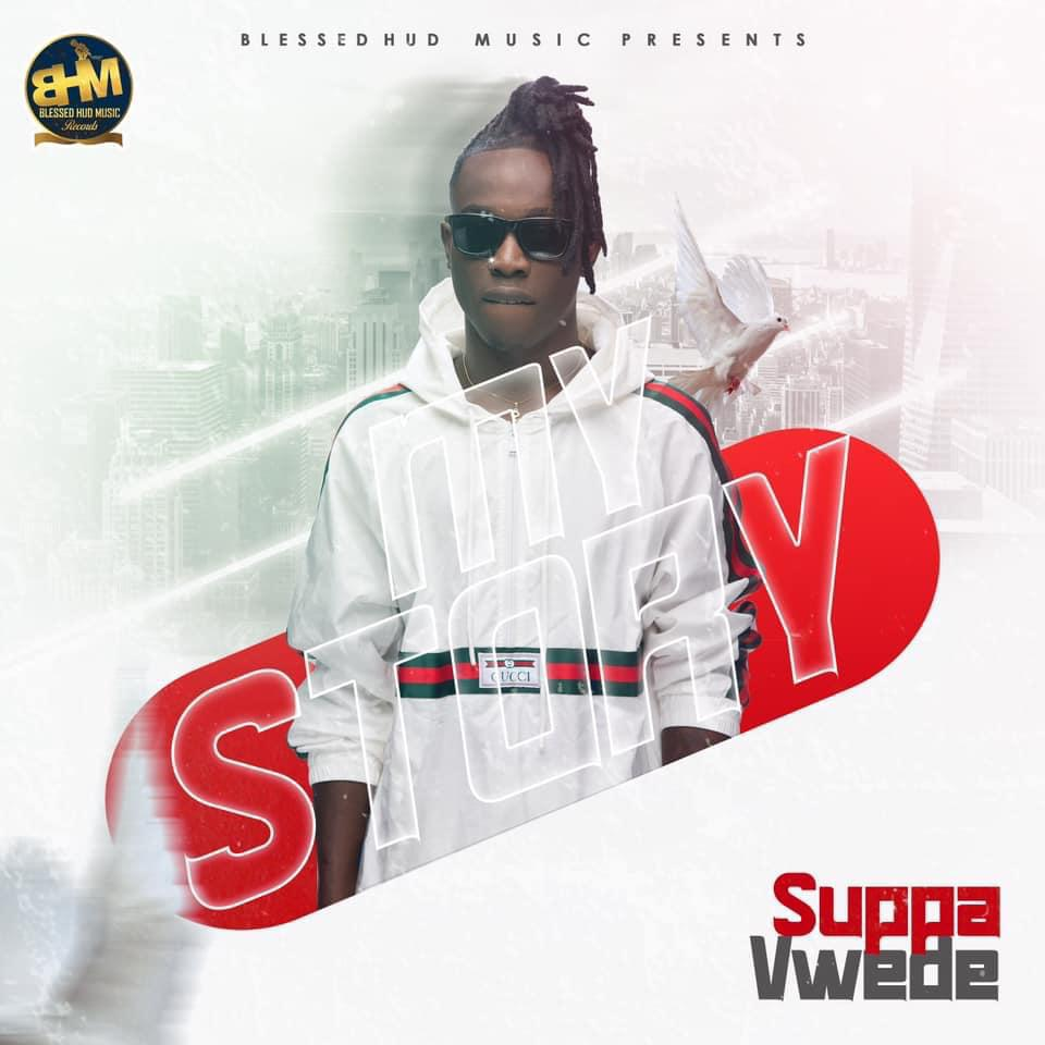 "[EP] Suppa Vwede – ""My Story"""