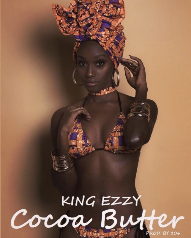 "King Ezzy - ""Cocoa Butter"" « tooXclusive"