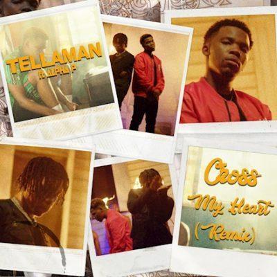 "Tellaman  ""Cross My Heart (Remix)"" ft. Alpha P « tooXclusive"