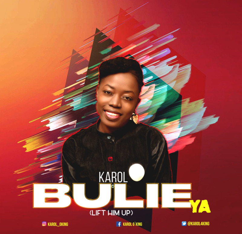 Karol Bulie Ya (Lift Him Up)