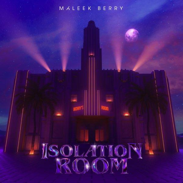 "[EP] Maleek Berry – ""Isolation Room"" 4"