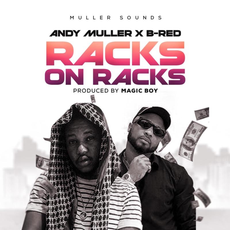"""Andy Muller x B-Red - """"Racks On Racks"""" « tooXclusive"""