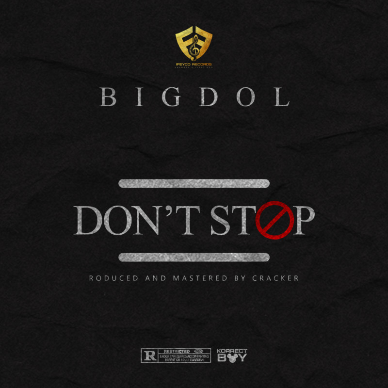 "Bigdol - ""Don't Stop"" (Prod. Cracker) « tooXclusive"