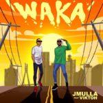 "JMulla -"" Waka"" ft Viktoh"