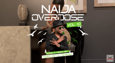 "Photo of [Mixtape] DJ Shinski – ""Naija Overdose Mix Vol. 10"""