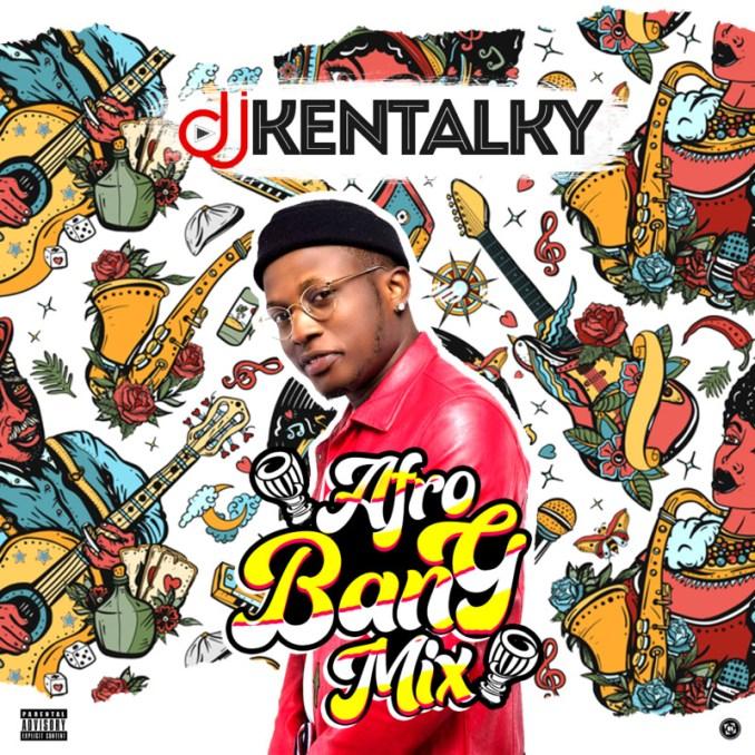 "DJ Kentalky – ""Afro Bang Mix Vol. 1"""