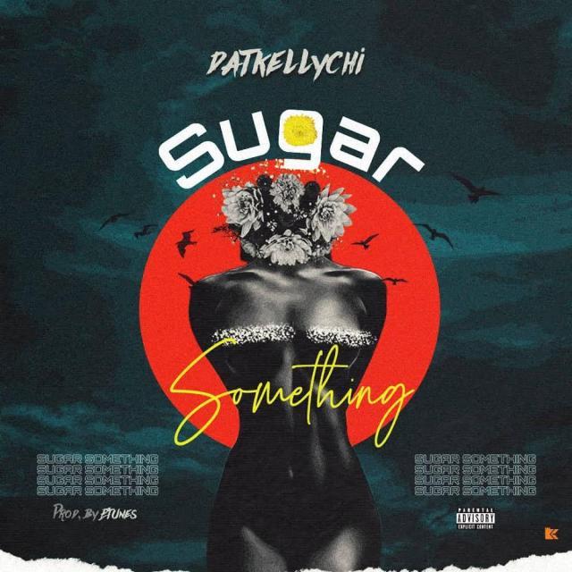 """DatKellychi – """"Sugar Something"""" 1"""