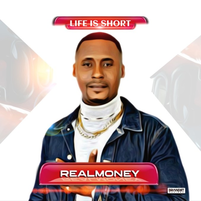 Realmoney Life Is Short